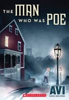 The Man Who Was Poe ebook by