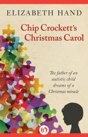 Chip Crockett's Christmas Carol ebook by Elizabeth Hand