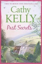 Past Secrets ebook by Cathy Kelly