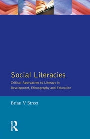 Social Literacies - Critical Approaches to Literacy in Development, Ethnography and Education ebook by Brian V. Street