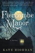 Fiercombe Manor ebook by Kate Riordan