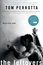 The Leftovers ebook by Tom Perrotta