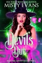 Devil's Due - Witches Anonymous, Step 6 ebook by