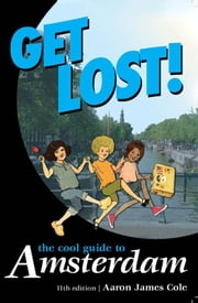Get Lost!: The Cool Guide to Amsterdam) ebook by John Sinclair