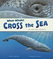 When Whales Cross the Sea - The Gray Whale Migration ebook by Sharon Katz Cooper