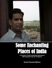 Some Enchanting Places of India ebook by Suniti Chandra Mishra