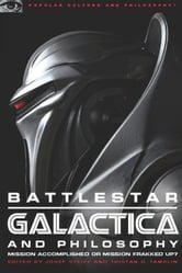 Battlestar Galactica and Philosophy - Mission Accomplished or Mission Frakked Up? ebook by Josef Steiff,Tristan D. Tamplin