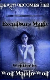 Excaliburs Magic ebook by Wolf Malkin-Wolf