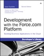 Development with the Force.com Platform ebook by Jason Ouellette