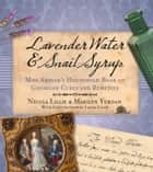 Lavender Water & Snail Syrup ebook by Nicola Lillie,Marilyn Yurdan,Laura Lillie