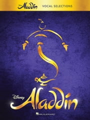 Aladdin - Broadway Musical Songbook - Vocal Selections ebook by Alan Menken