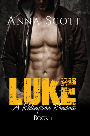 Luke - Redemption Romance, #1 ebook by Anna Scott