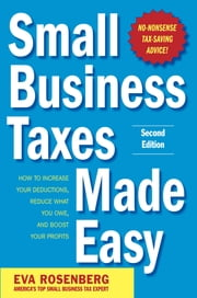 Small Business Taxes Made Easy, Second Edition ebook by Eva Rosenberg