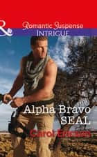 Alpha Bravo Seal (Mills & Boon Intrigue) (Red, White and Built, Book 2) 電子書 by Carol Ericson