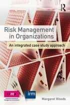Risk Management in Organizations ebook by Margaret Woods