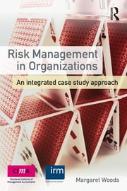 Risk Management in Organizations - An Integrated Case Study Approach ebook by Margaret Woods