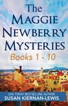 The Maggie Newberry Mysteries, Books 1-10 ebook by Susan Kiernan-Lewis