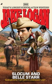 Slocum 368 - Slocum and Belle Starr ebook by Jake Logan