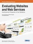 Evaluating Websites and Web Services ebook by Denis Yannacopoulos,Panagiotis Manolitzas,Nikolaos Matsatsinis,Evangelos Grigoroudis