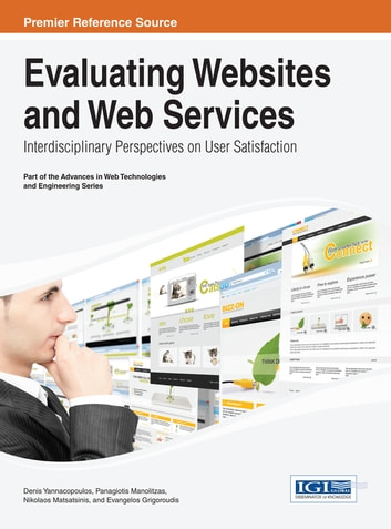 Evaluating Websites and Web Services - Interdisciplinary Perspectives on User Satisfaction ebook by