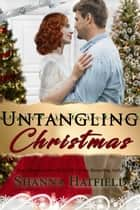 Untangling Christmas ebook by Shanna Hatfield