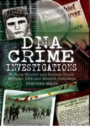 DNA Crime Investigations ebook by Stephen Wade