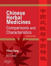 Chinese Herbal Medicines: Comparisons and Characteristics ebook by Yifan Yang