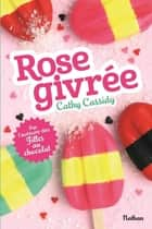 Rose givrée ebook by Cathy Cassidy, Anne Guitton