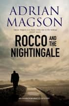 Rocco and the Nightingale - An Inspector Rocco Mystery ebook by Adrian Magson