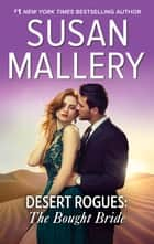 Desert Rogues: The Bought Bride ebook by Susan Mallery