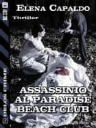 Assassinio al Paradise Beach Club ebook by Elena Capaldo