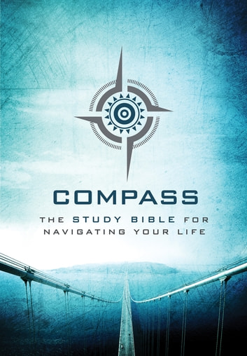 The Voice, Compass Bible, eBook - The Study Bible for Navigating Your Life ebook by Ecclesia Bible Society