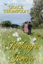 Nothing is Forever ebook by Grace Thompson