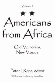 Americans from Africa - Old Memories, New Moods ebook by Peter I. Rose,Peter I. Rose