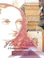 Flora Tristan, A Forerunner Woman - Second edition. 2012 ebook by MAGDA PORTAL