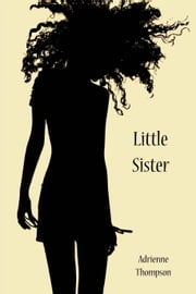 Little Sister (Cleo's Story - A Companion Novel to Been So Long) ebook by Adrienne Thompson