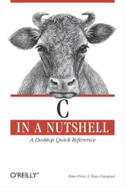 C in a Nutshell ebook by Peter Prinz,Tony Crawford