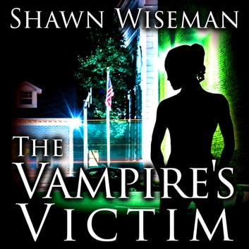 The Vampire's Victim audiobook by Shawn Wiseman