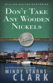Don't Take Any Wooden Nickels ebook by Mindy Starns Clark