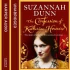 The Confession of Katherine Howard audiobook by Suzannah Dunn