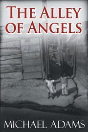 The Alley of Angels ebook by Michael Adams