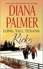 Long, Tall Texans: Rick ebook by Diana Palmer