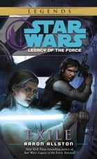Exile: Star Wars Legends (Legacy of the Force) ebook by Aaron Allston