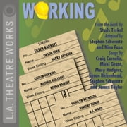Working audiobook by From the book by Studs Terkel., Stephen Schwartz and Nina Faso., Songs by Craig Carnelia,...