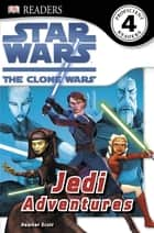 Star Wars Jedi Adventures ebook by Heather Scott, DK