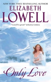 Only Love ebook by Elizabeth Lowell