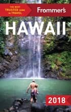 Frommer's Hawaii 2018 ebook by Jeanne Cooper, Shannon Wianecki, Martha Cheng