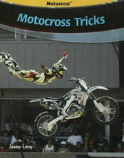 Motocross Tricks ebook by Levy, Janey