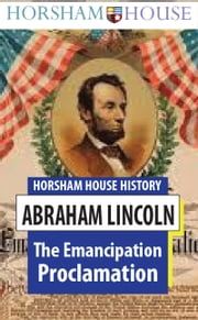 The Emancipation Proclamation - Full Text ebook by Abraham Lincoln