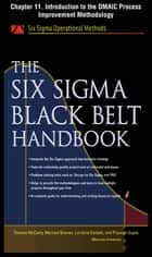 The Six Sigma Black Belt Handbook, Chapter 11 - Introduction to the DMAIC Process Improvement Methodology ebook by Thomas McCarty, Lorraine Daniels, Michael Bremer,...
